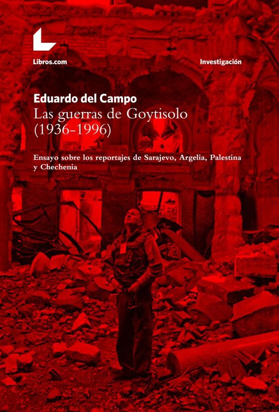Las guerras de Goytisolo